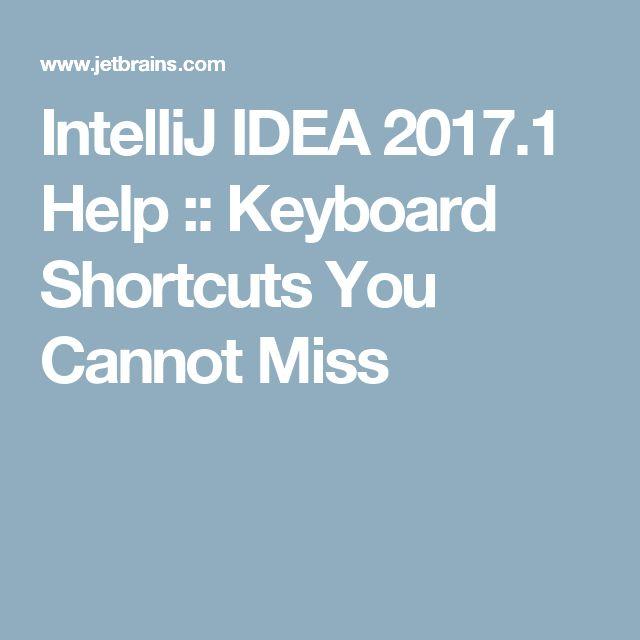 IntelliJ IDEA 2017.1 Help :: Keyboard Shortcuts You Cannot Miss
