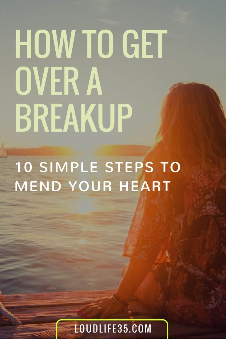 How To Get Over A Breakup ( 10 Simple Steps To Mend Your Heart)