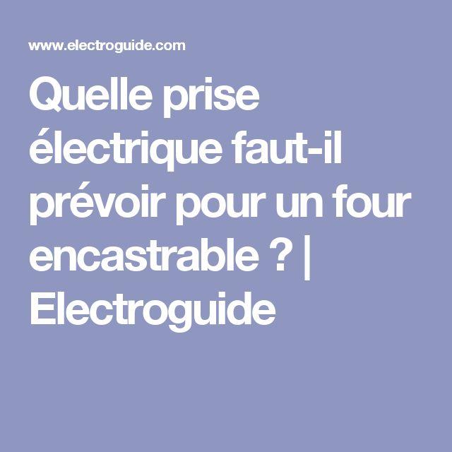 épinglé par ❃❀CM❁✿Quelle prise électrique faut-il prévoir pour un four encastrable ? | Electroguide