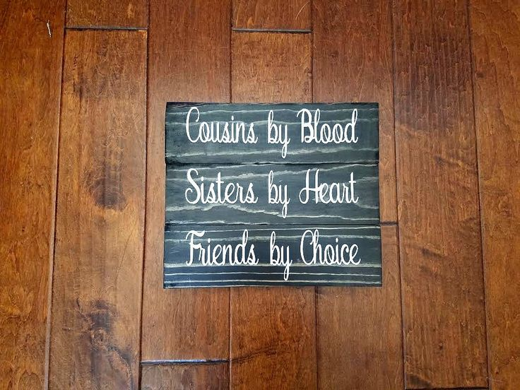 Cousins by Blood, Sisters by Heart, Friends by Choice - Wedding Gift - Gift for Cousin - Cousin Gift - Wood Sign - Cousin Present by LillyandJuneBoutique on Etsy https://www.etsy.com/listing/478864310/cousins-by-blood-sisters-by-heart