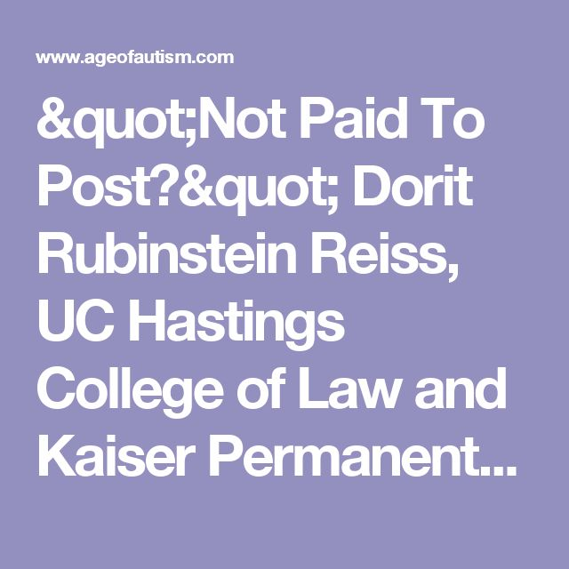 """Not Paid To Post?"" Dorit Rubinstein Reiss, UC Hastings College of Law and Kaiser Permanente - AGE OF AUTISM"