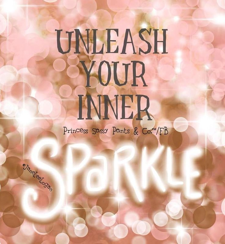 Sparkle Quotes: 17 Best Images About Never Let Anyone Dull Your Sparkle On