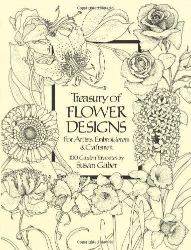 Treasury of Flower Designs for Artists, Embroiderers and Craftsmen (Dover Pictorial Archive) by Susan Gaber,http://www.amazon.com/dp/0486240967/ref=cm_sw_r_pi_dp_65Xktb1416SKSZ5J