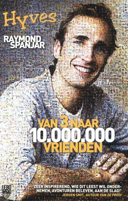 bol.com | Hyves: Van 3 naar 10.000.000 vrienden, Raymond Spanjar | Boeken