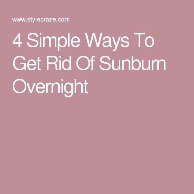 4 Simple Ways To Get Rid Of Sunburn Overnight