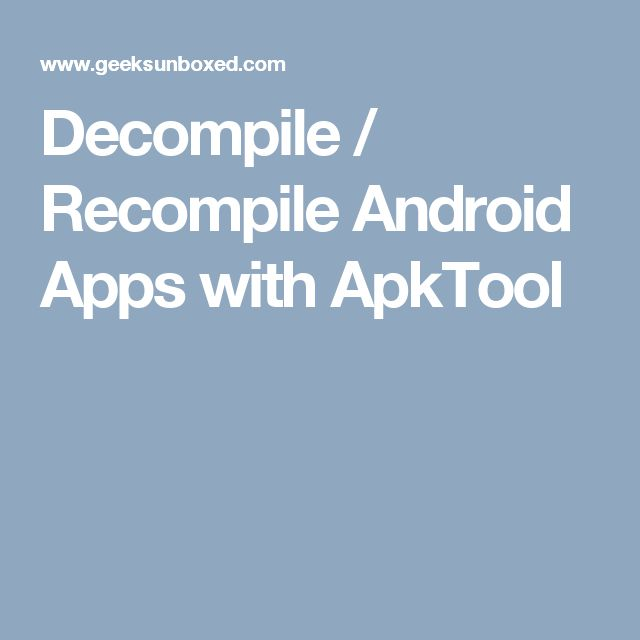 Decompile / Recompile Android Apps with ApkTool