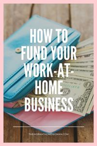 Finding funding for your business can be a challenge. If you're struggling to get funding, here are four simple ways to fund your work-at-home business. #business #funding #money