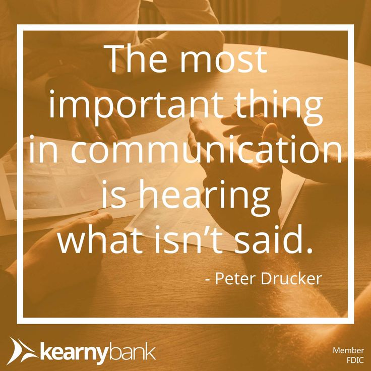 """""""The most important thing in communication is hearing what"""