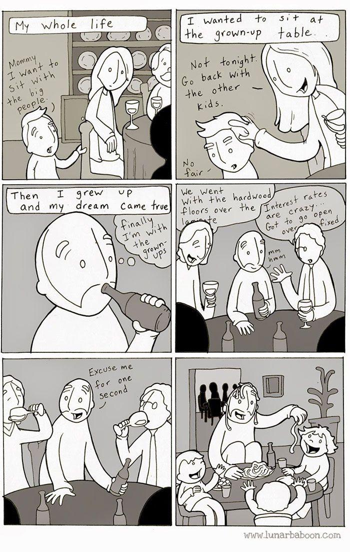 Definitely me!! Hate grow ups!