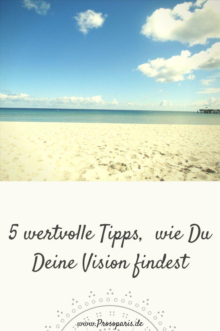 Vision, Business Vision, Business, Berufung, Weg, Herzensweg, Vision finden, Vision leben, Tipps, wertvolle Tipps, lebe Deine Vision, Business, Marketing,