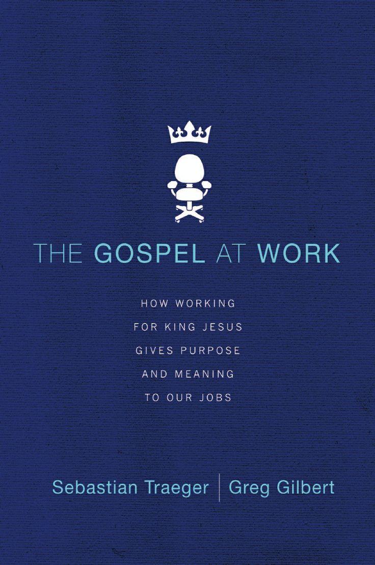 The gospel at work by sebastian traeger and greg gilbert excerpt