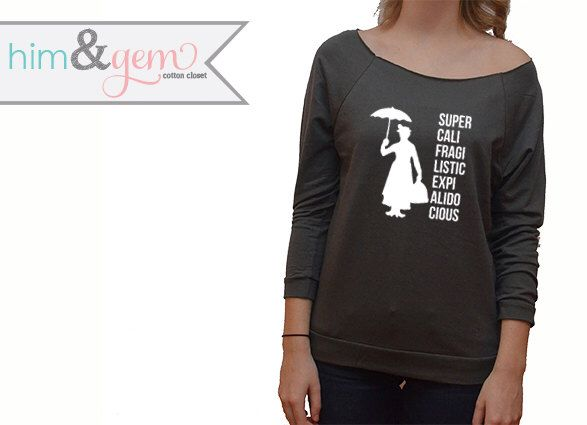 Disney Sweatshirt // Supercalifragilisticexpialidocious // Mary Poppins Shirt Silhouette // Disney Shirt // Disney Apparel // Mary Poppins by HimAndGem on Etsy https://www.etsy.com/listing/218086138/disney-sweatshirt