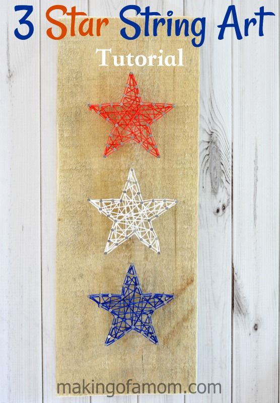 3 Star String Art Tutorial - step by step instructions to make this patriotic star craft.
