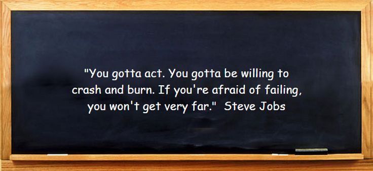 """""""You Gotta Act. You Gotta Be Willing To Crash And Burn. If"""