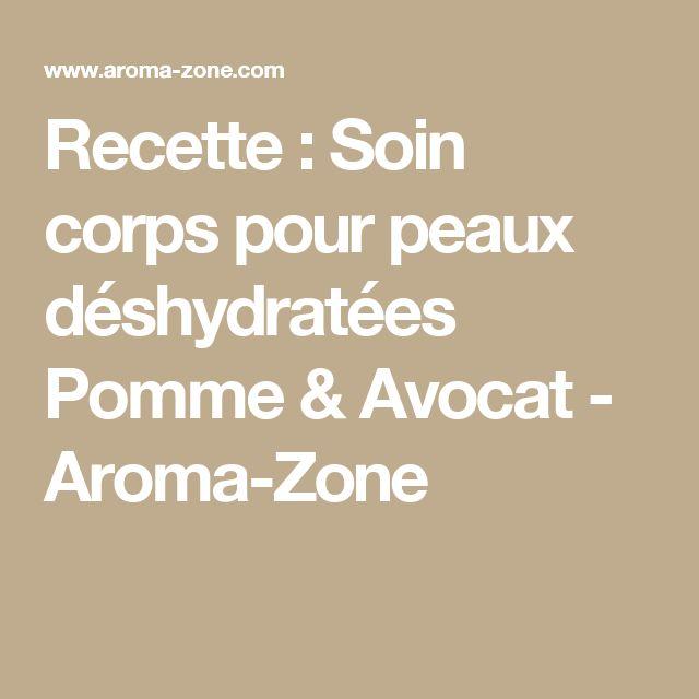 Recette : Soin corps pour peaux déshydratées Pomme & Avocat - Aroma-Zone