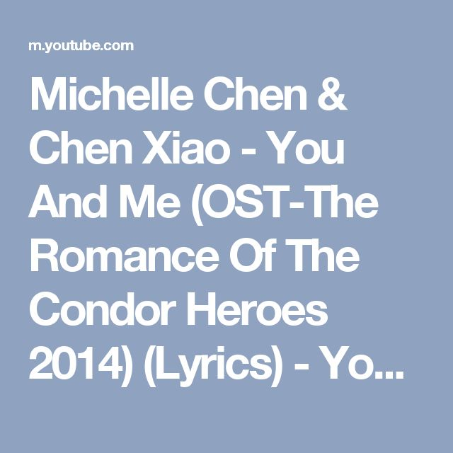Michelle Chen & Chen Xiao - You And Me (OST-The Romance Of The Condor Heroes 2014) (Lyrics) - YouTube