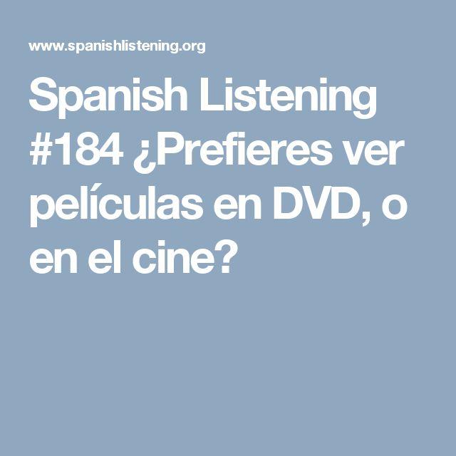 Spanish Listening #184 ¿Prefieres ver películas en DVD, o en el cine?