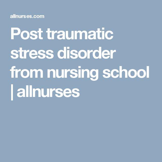 Post traumatic stress disorder from nursing school | allnurses