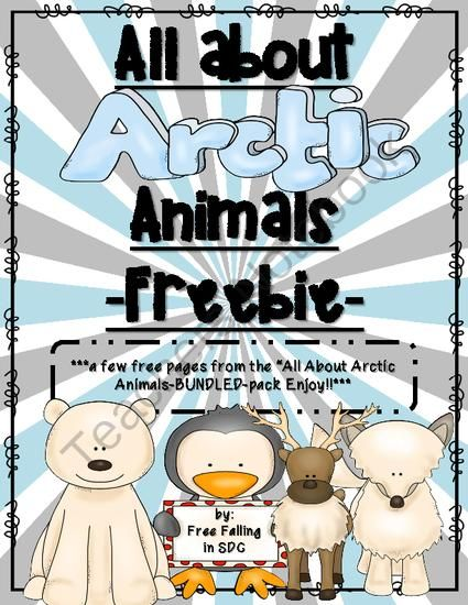 Arctic Animals Freebie from Free Falling in SDC on TeachersNotebook.com -  (8 pages)  - A freebie about arctic animals, including labeling the caribou and arctic fox, polar bears can-have-are, and penguin graphic organizers