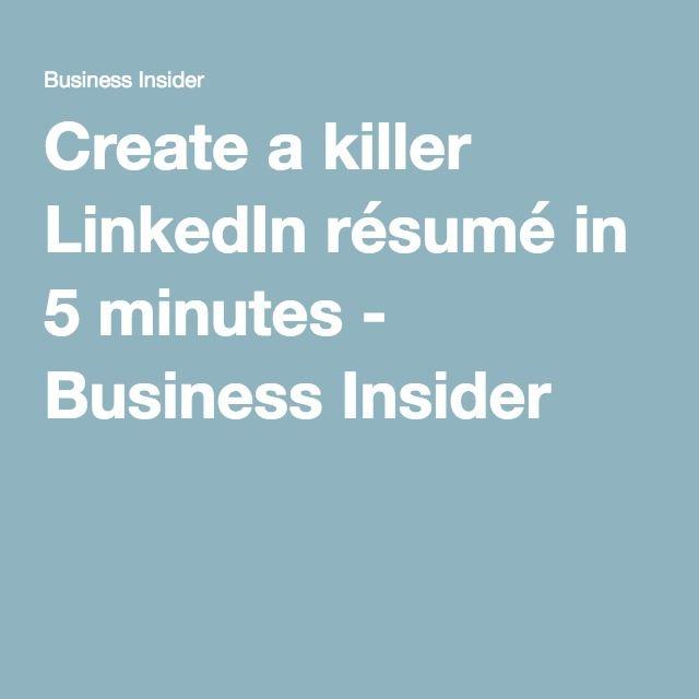 How to create a killer LinkedIn résumé in 5 minutes How to create a - create resume from linkedin