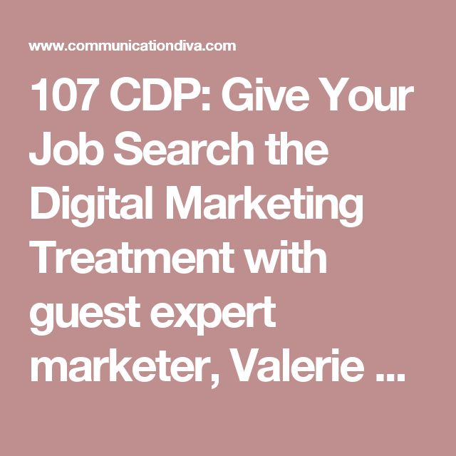 107 CDP: Give Your Job Search the Digital Marketing Treatment with guest expert marketer, Valerie McTavish