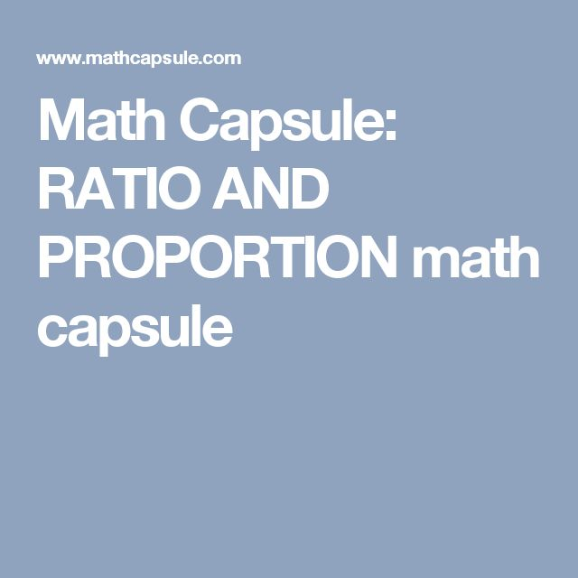 Math Capsule: RATIO AND PROPORTION math capsule