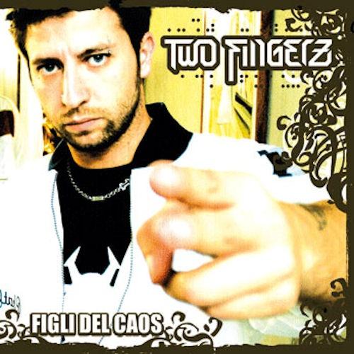 Two Fingerz - Figli del caos (2007)