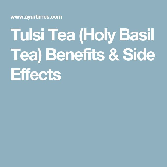 Tulsi Tea (Holy Basil Tea) Benefits & Side Effects