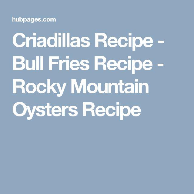 Criadillas Recipe - Bull Fries Recipe - Rocky Mountain Oysters Recipe