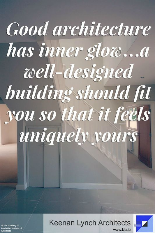 """Good architecture has inner glow...a well-designed building should fit you so it feels uniquely yours"" - AIA.                                 You can trust Keenan Lynch Architects' quality designs and personal service to create a home that fits you so it feels uniquely yours."