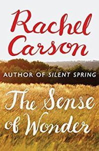 The Sense of Wonder by Rachel Carson