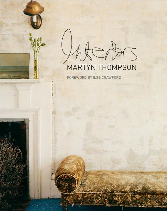 "Martyn Thompson ""Interiors"" book with a foreword by Ilse Crawford"