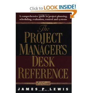 The Project Manager's Desk Reference by James P. Lewis. $0.01. Edition - 2. Publisher: McGraw-Hill; 2 edition (November 17, 1999). 546 pages. Author: James P. Lewis. Publication: November 17, 1999