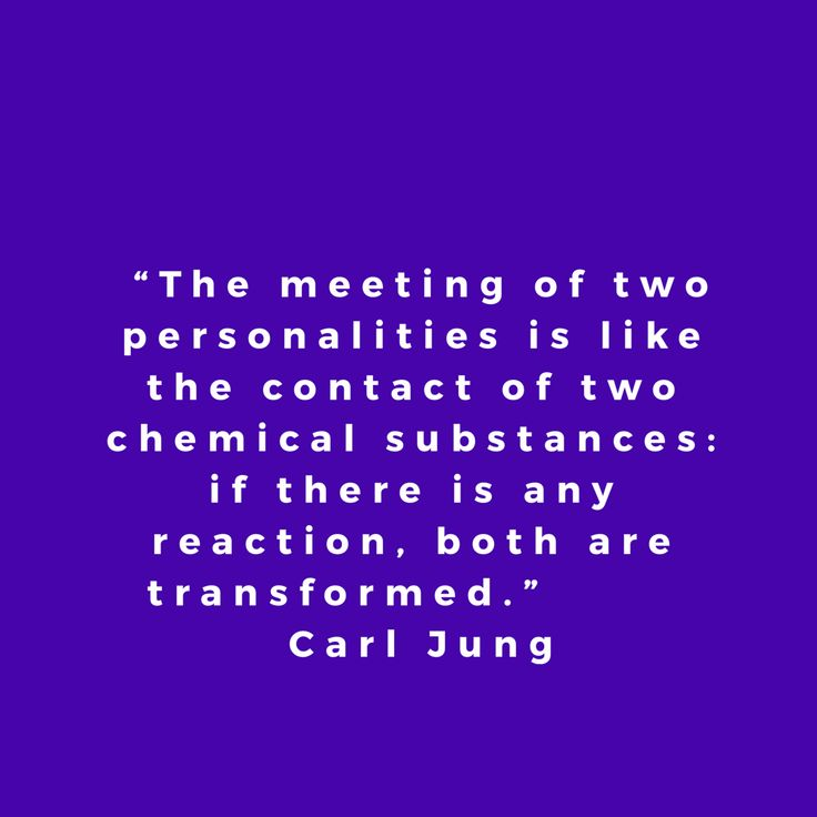 """""""The meeting of two personalities is like the contact of two chemical substances: if there is any reaction, both are transformed."""" quote, carl jung"""