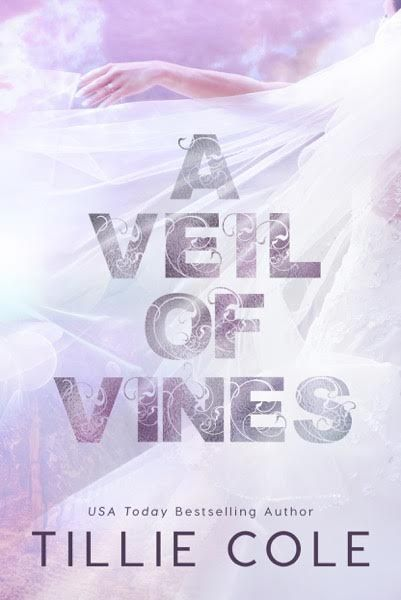 """#CoverReveal """"A Veil of Vines"""" by Tillie Cole – Musings of the Modern Belle"""