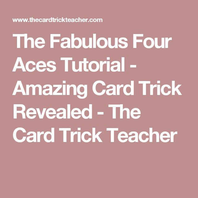 The Fabulous Four Aces Tutorial - Amazing Card Trick Revealed - The Card Trick Teacher