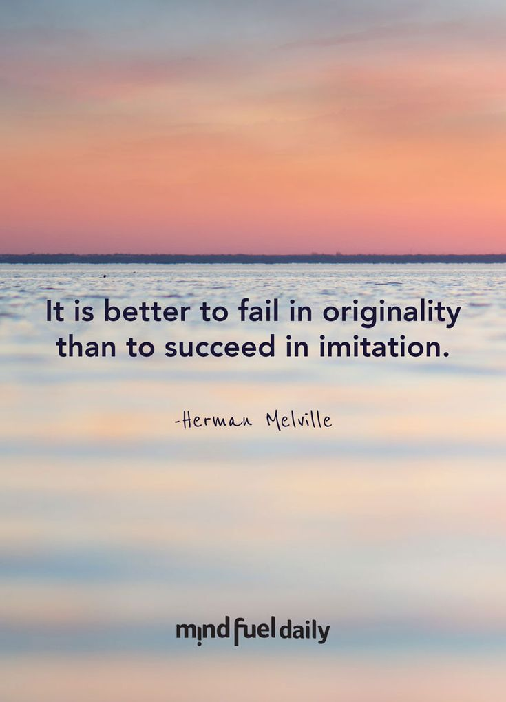 """Defining Your Unique Purpose - """"It is better to fail in originality than to succeed in imitation."""" - Herman Melville"""