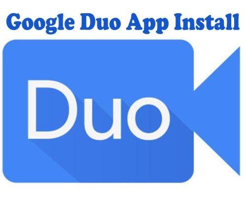 Google Duo App Install Duo Mobile App Google Duo