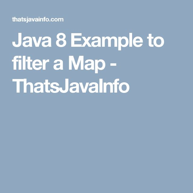 Java 8 Example to filter a Map - ThatsJavaInfo