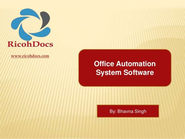 Office Automation System | RicohDocs Office Automation software solution by Bhavna Singh via slideshare