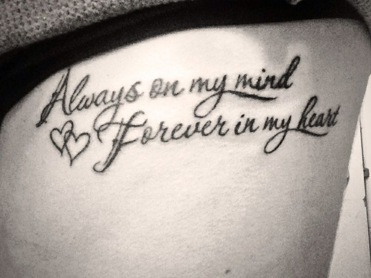 Always on my mind forever in my heart ️   Tattoos   Pinterest