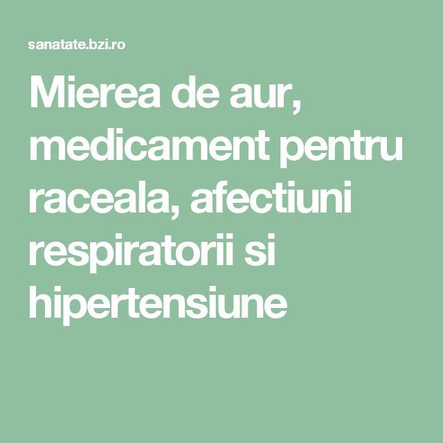 Mierea de aur, medicament pentru raceala, afectiuni respiratorii si hipertensiune