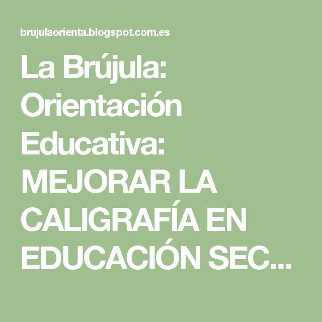 La Brújula: Orientación Educativa: MEJORAR LA CALIGRAFÍA EN EDUCACIÓN SECUNDARIA
