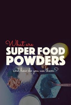 What Are Superfood Powders Good For? Spirulina, wheatgrass, green powders, acai, super berries, mesquite, maca, lucuma. A run down of the benefits, nutritional value, health aspects, and boost of super powders.