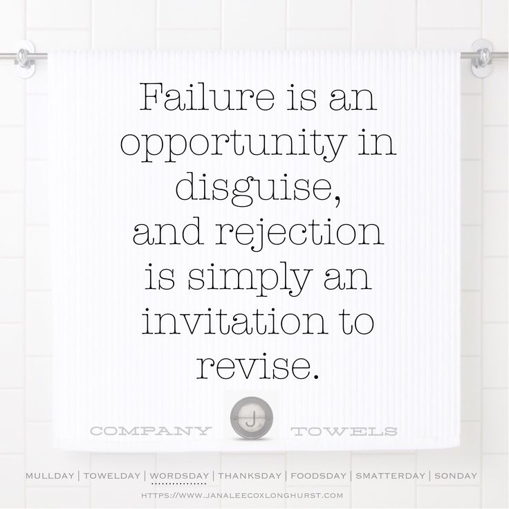 Failure is an opportunity in disguise and rejection is