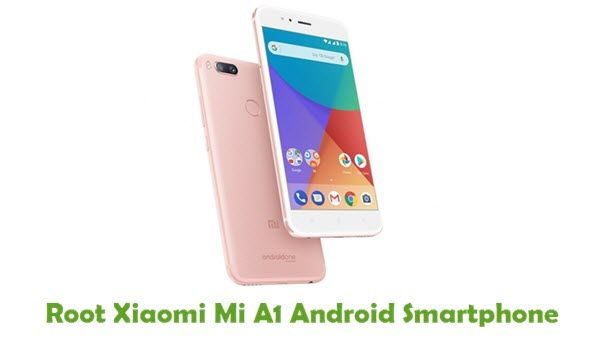 How To Root Xiaomi Mi A1 Android Smartphone Using iRoot