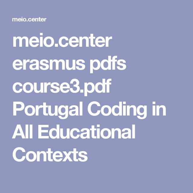 meio.center erasmus pdfs course3.pdf Portugal Coding in All Educational Contexts