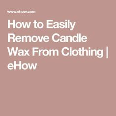 25 best ideas about removing candle wax on pinterest