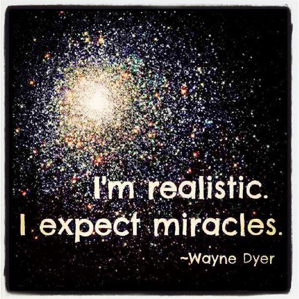 I love miracles!!! Makes life exciting!!!2016 affirmations...resolutions...intentions...