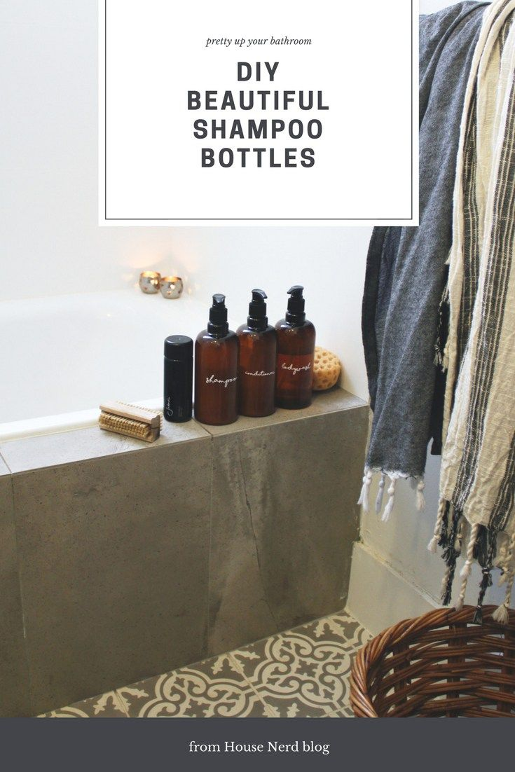 how to: DIY beautiful shampoo and bathroom bottles - House Nerd